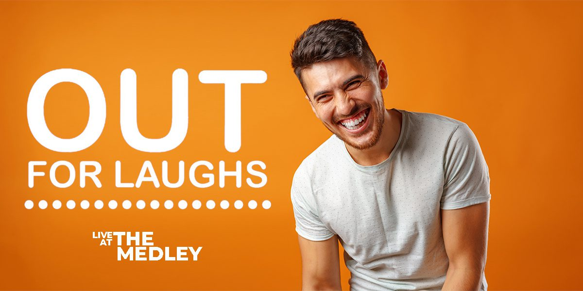Out for Laughs Live at The Medley